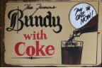 BUNDY WITH COKE