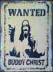 BUDDY CHRIST  Wanted